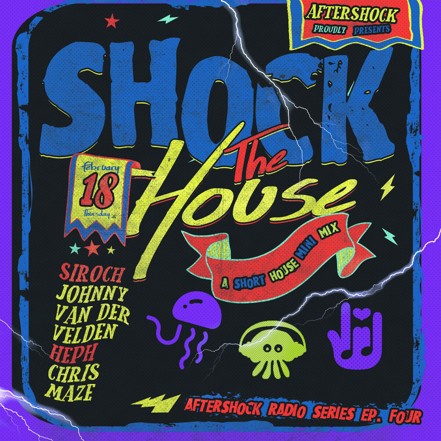 AfterShock presents Shock The House- a mini mix featuring Siroch, Johnny Van Der Velden, Heph, and Chris Maze
