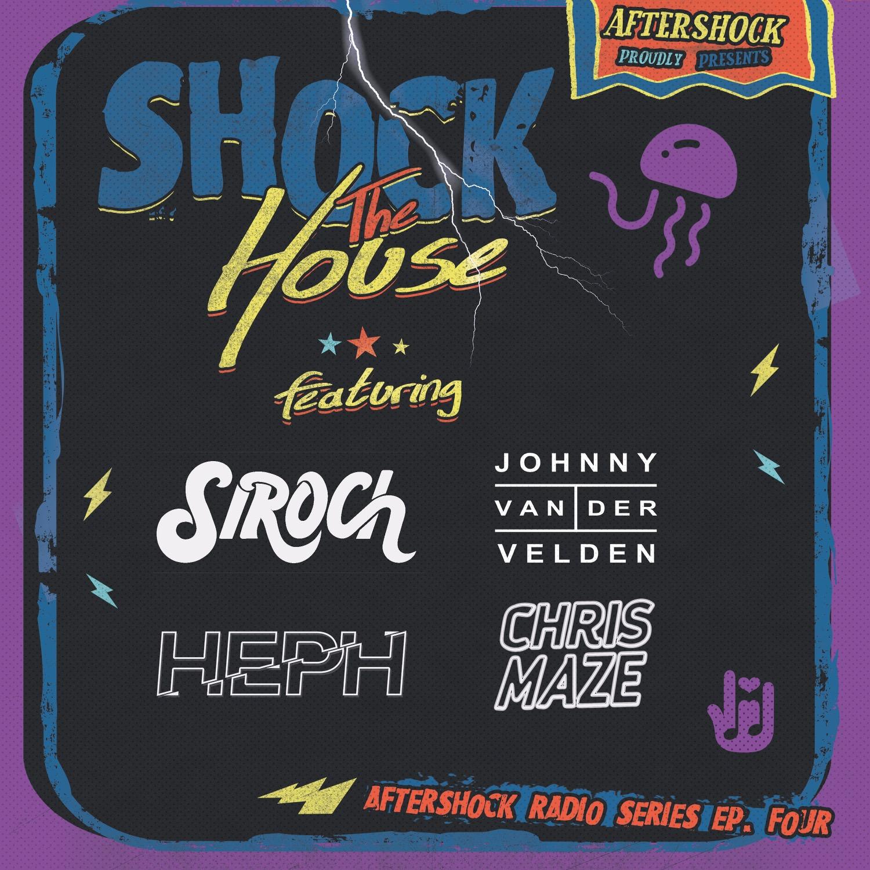AfterShock Radio Episode 4: Shock The House